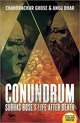 Conundrum: Subhas Bose's Life After Death