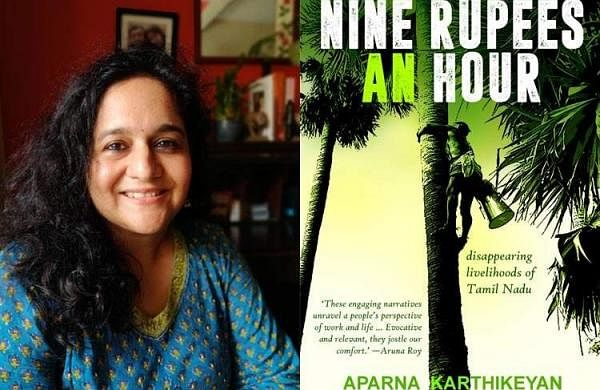 Author Aparna Karthikeyan's latest book, Nine Rupees an Hour: Disappearing Livelihoods of Tamil Nadu