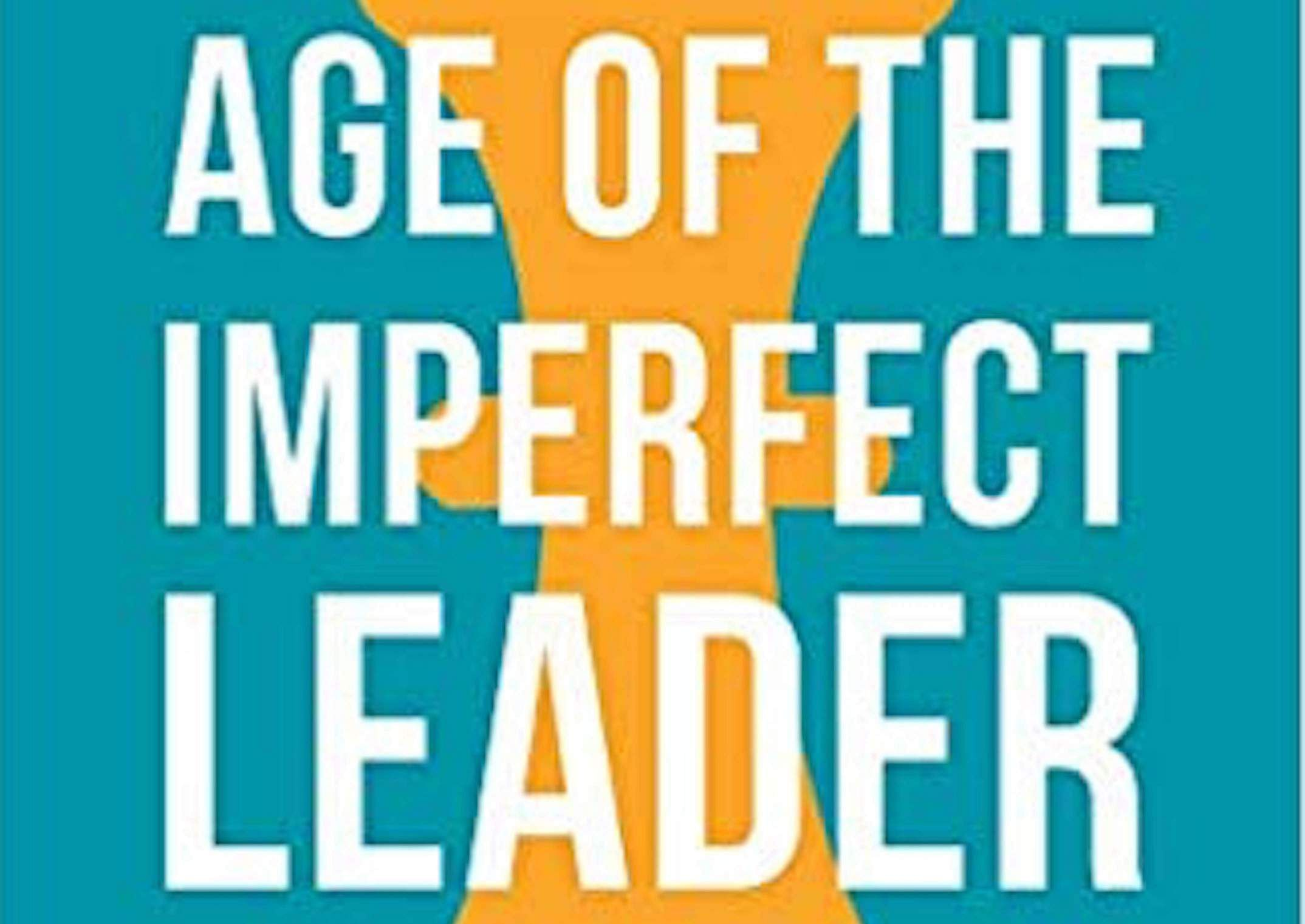 Age of the Imperfect Leader by Dr Pawan Verma