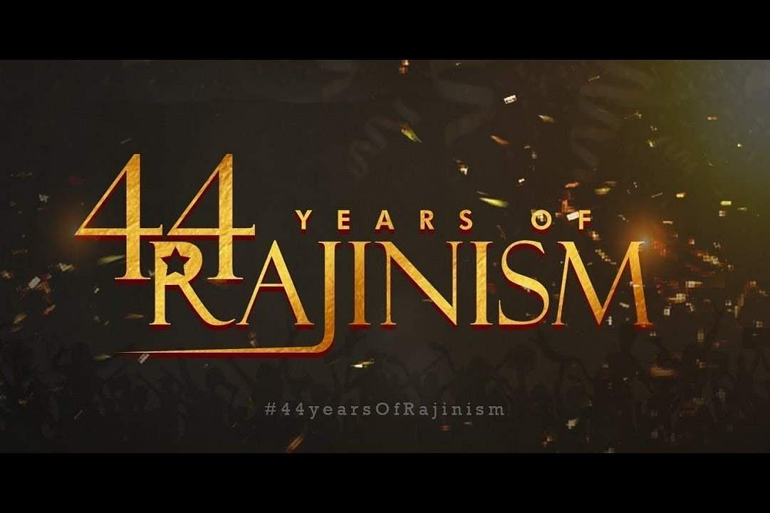 44 years of Rajinism