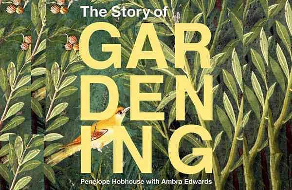 The Story of Gardening by Penelope Hobhouse & Ambra Edwards (Princeton Architectural Press via AP)