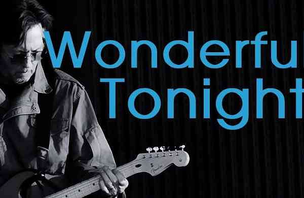 Wonderful Tonight, Eric Clapton
